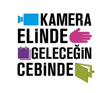 """""""KAMERA ELİNDE GELECEĞİN CEBİNBE"""" KISA FİLM YARIŞMASI"""